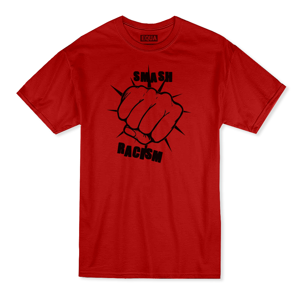 Equality Clothing Smash Racism T-shirt